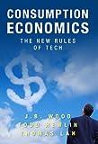 Consumption Economics: The New Rules of Tech