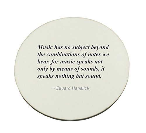 Circle Mousepad with Music has no subject beyond the combinations of notes we hear, for music speaks not only by means of sounds, it speaks nothing but sound.