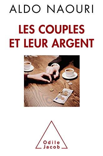 Les Couples et leur argent (OJ.SC.HUMAINES) par Aldo Naouri