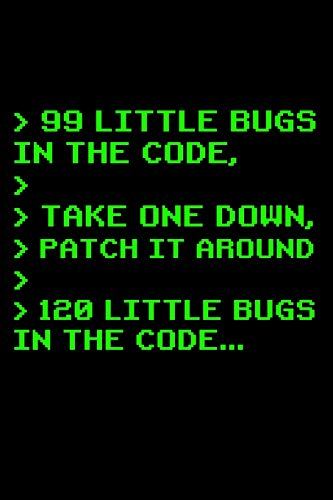 > 99 Little Bugs In The Code, > > Take One Down: 6 x 9 Blank Notebook for  System Admins, Computer Scientist & Sysadmins