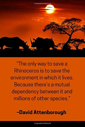 ''The only way to save a Rhinoceros is to save the environment in which it lives. Because there's a mutual dependency between it and millions of other ... Attenborough: Rhino Habitat Themed Notebook (Rhino 3d)