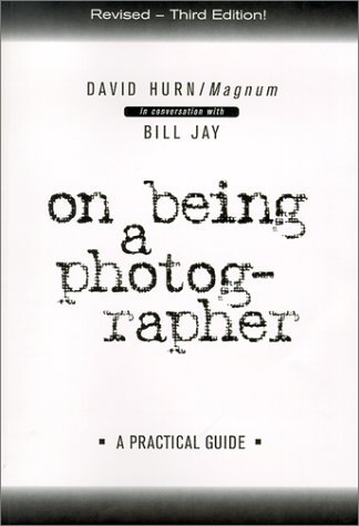 On Being a Photographer: A Practical Guide by David Hurn (2007-12-24)