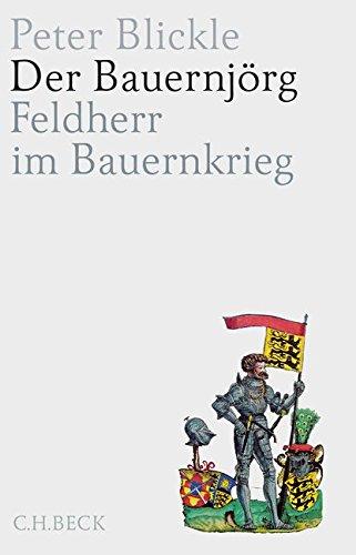 Der Bauernjörg: Feldherr im Bauernkrieg