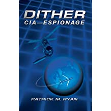 [(Dither : CIA - Espionage)] [By (author) Patrick M Ryan] published on (June, 2005)