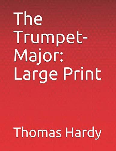 The Trumpet-Major: Large Print