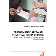 Performance Appraisal of Mutual Funds in India