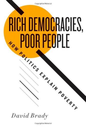 Rich Democracies, Poor People How Politics Explain Poverty