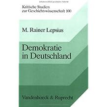 Demokratie in Deutschland. Soziologisch-historische Konstellationsanalysen. Ausgewählte Aufsätze