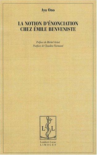 La notion d'énonciation chez Emile Benveniste