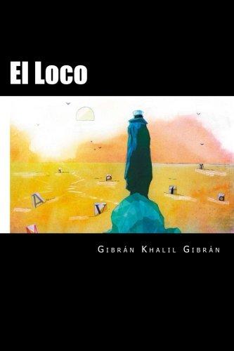 El Loco por Gibran Khalil Gibran