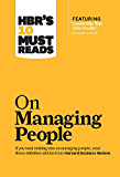 """HBR's 10 Must Reads on Managing People (with featured article """"Leadership That Gets Results,"""" by Daniel Goleman)"""