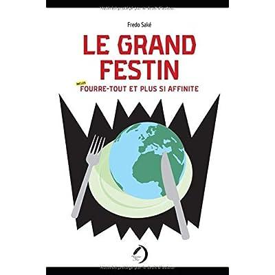 Le Grand Festin: Fourre-tout et plus si affinités