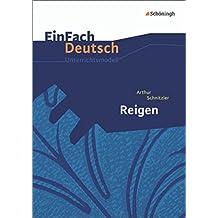 EinFach Deutsch Unterrichtsmodelle: Arthur Schnitzler: Reigen: Gymnasiale Oberstufe