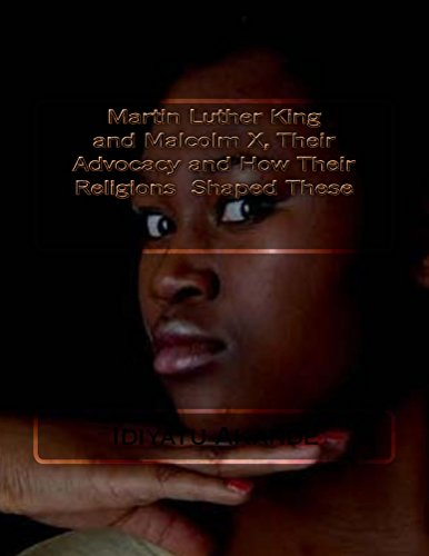 Martin Luther King and Malcolm X, Their Advocacy and How Their Religions Shaped These book cover