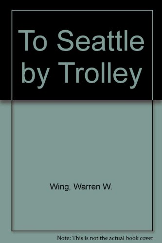 To Seattle by Trolley