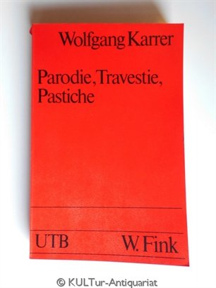 Parodie, Travestie, Pastiche. Information und Synthese, Band 6
