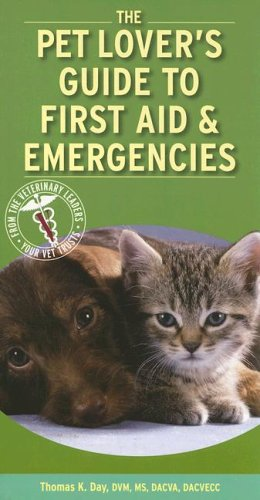 Pet Lover's Guide to First Aid and Emergencies (Pet Lovers Guides)