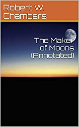 The Maker of Moons (Annotated)
