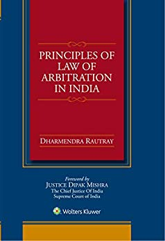 Principles of Law of Arbitration in India by [Professional Corporate]