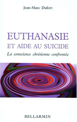 EUTHANASIE ET AIDE AU SUICIDE. La conscience chrétienne confrontée