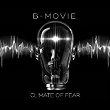 Climate of Fear by B-Movie (2016-08-03)