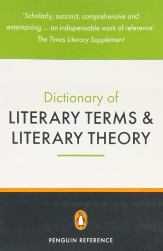 The Penguin Dictionary of Literary Terms and Literary Theory (Reference Books)