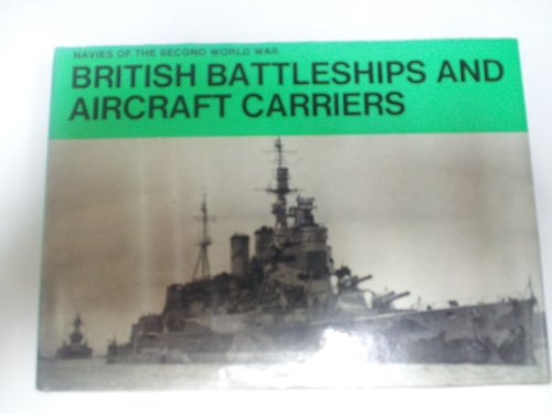 British Battleships and Aircraft Carriers (Navies of the Second World War)