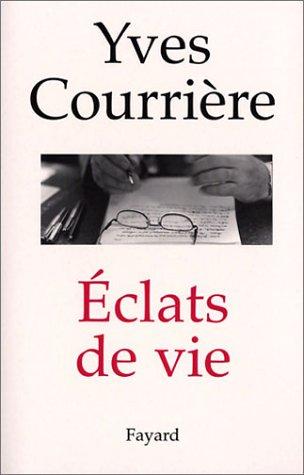 Eclats de vie par Yves Courriere