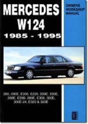 [Mercedes W124 Owners Workshop Manual 1985-1995: 200, 200E, E200, E220, 220E, 230E, 260E, E280, 280E, E300, 300E, 300E-24, E320, 320E] (By: Brooklands Books) [published: January, 1998] -