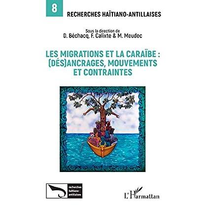 Les migrations et la Caraïbe : (Dés)ancrages, mouvements et contraintes