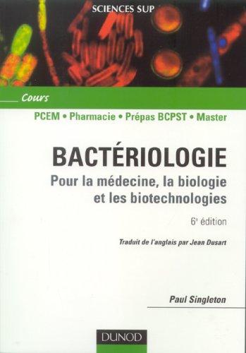 Bactériologie : Pour la médecine, la biologie et les biotechnologies ; Cours par Paul Singleton