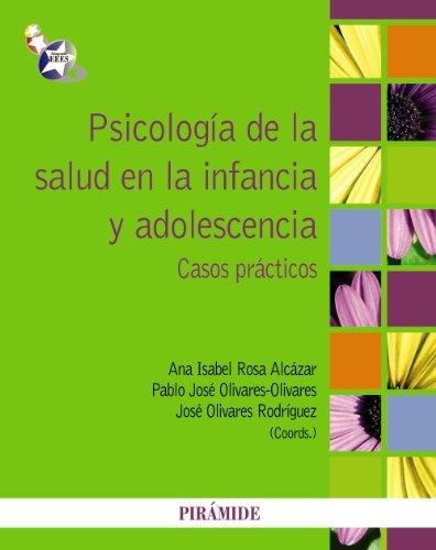 Psicología de la salud en la infancia y adolescencia: Casos prácticos