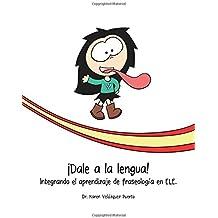¡Dale a la lengua! Integrando el aprendizaje de fraseología en ELE.