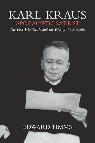 Karl Kraus: Apocalyptic Satirist: The Post-War Crisis and the Rise of the Swastika