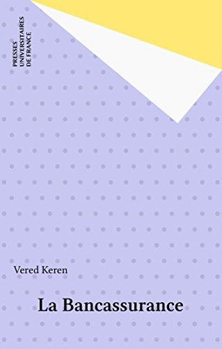 La Bancassurance (Que sais-je ?) par Vered Keren