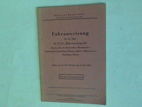 Fahranweisung für die Züge Ft 77/78