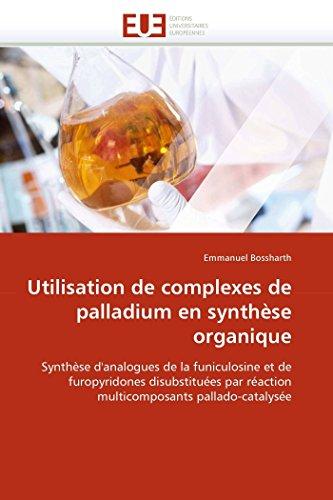 Utilisation de complexes de palladium en synthèse organique