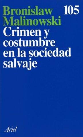 Crimen y Costumbre En La Sociedad Salvaje por Bronislaw Malinowski