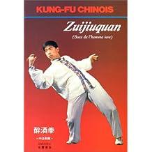 Zuijiuquan, la boxe de l'homme ivre (chinois/français)