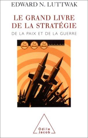 Le Grand Livre de la stratégie : De la paix et de la guerre