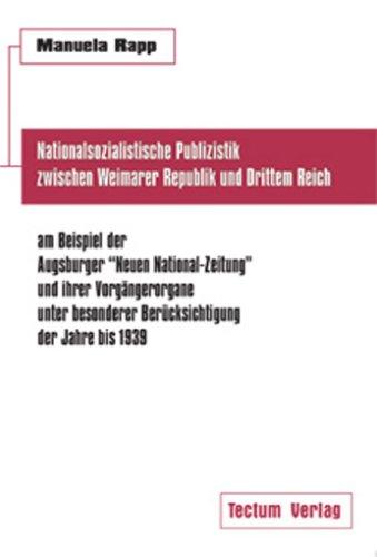 Nationalsozialistische Publizistik zwischen Weimarer Republik und Drittem Reich am Beispiel der Augsburger 'Neuen Nation.