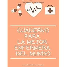 Cuaderno para la mejor enfermera del mundo