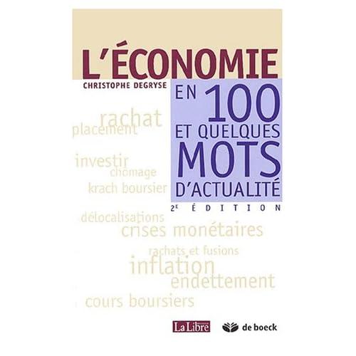 L'économie en 100 et quelques mots d'actualité. 2ème édition