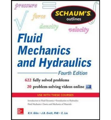 [(Schaum's Outline of Fluid Mechanics and Hydraulics)] [ By (author) Cheng Liu, By (author) Ranald V. Giles, By (author) Jack B. Evett ] [December, 2013]