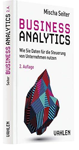 Business Analytics: Wie Sie Daten für die Steuerung von Unternehmen nutzen