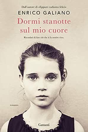 Dormi stanotte sul mio cuore eBook: Galiano, Enrico: Amazon.it ...