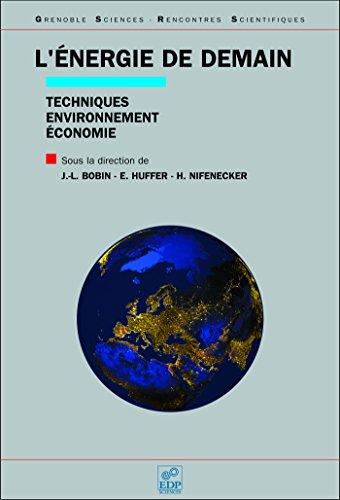 L'énergie de demain: Techniques, environnement, économie (Grenoble sciences) par Jean-Louis Bobin