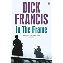 In the Frame (Francis Thriller Book 15)