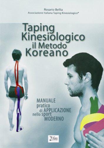 Taping kinesiologico, il metodo koreano. Manuale pratico di apllicazione nello sport moderno pdf