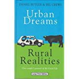 Urban Dreams, Rural Realities: In Pursuit of the Good Life